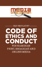 Self-regulatory code of ethics and conduct for Namibian print, broadcast and online media