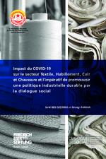 Impact du COVID-19 sur le secteur Textile, Habillement, Cuir et Chaussure et lʿimpératif de promouvoir une politique industrielle durable par le dialogue social